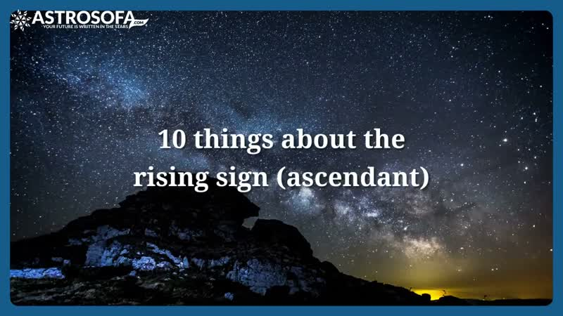 10 things about your rising sign