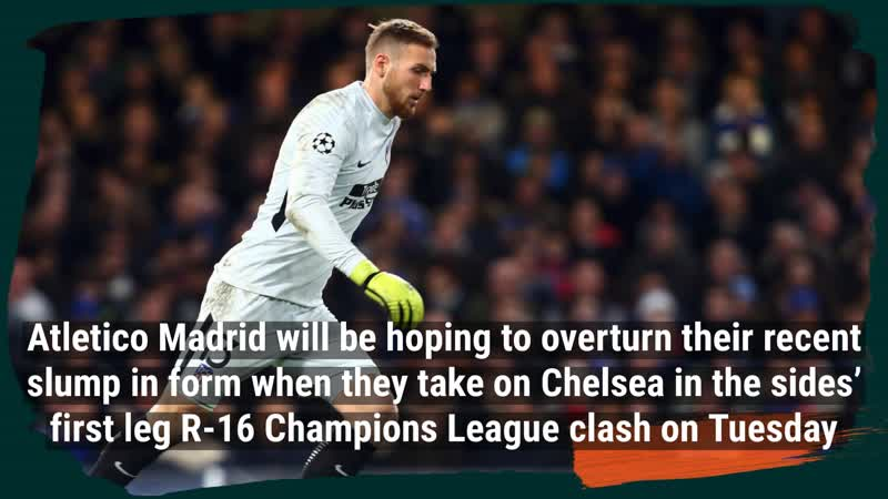 Atletico Madrid Vs Chelsea Preview Team News Line Ups Prediction Live Stream And Tv Channel Info Ligalive